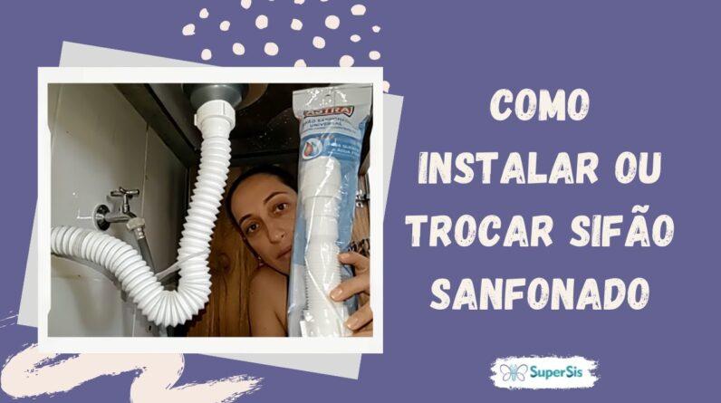 COMO INSTALAR SIFÃO SANFONADO (OU TROCAR ) | SUPERSIS