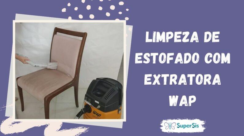 Como limpar estofado com Extratora Wap | SuperSis