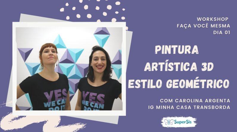 Workshop - Dia 01 - Oficina de Pintura Artística 3D - Estilo Geométrico